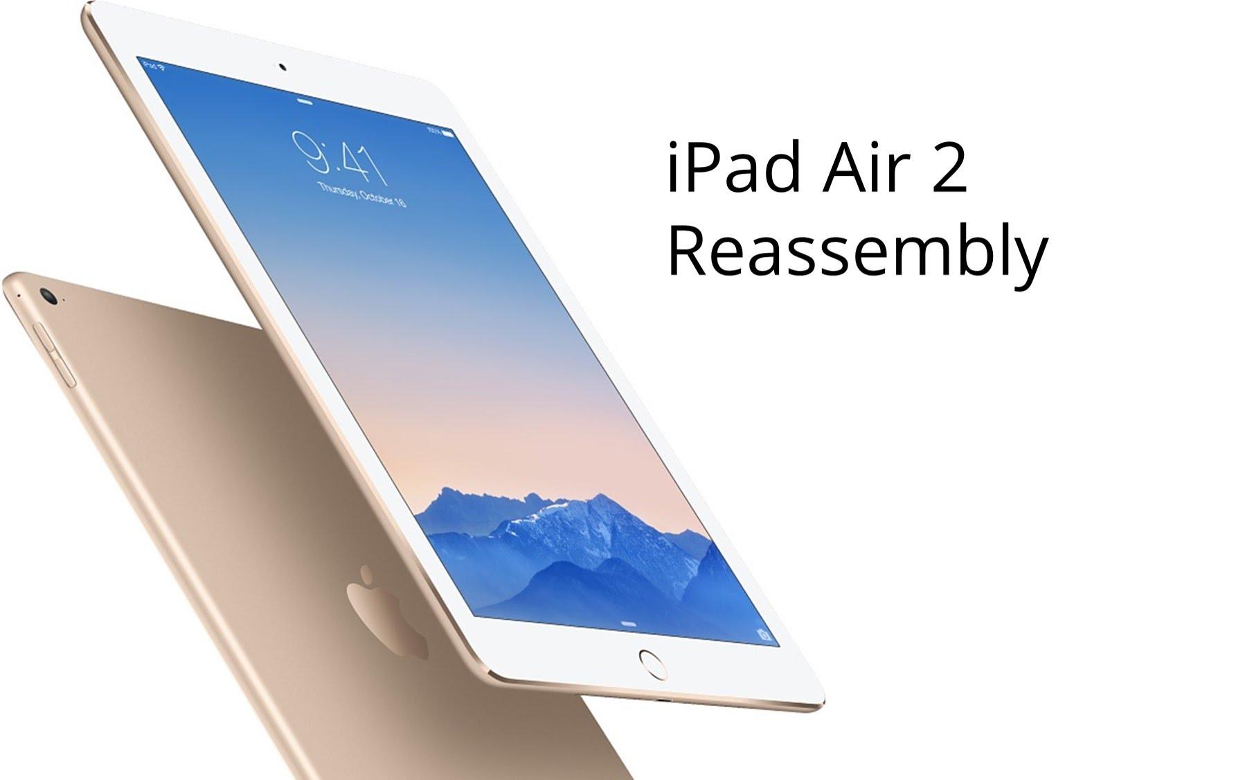 iPad air 2 部品組立方法動画